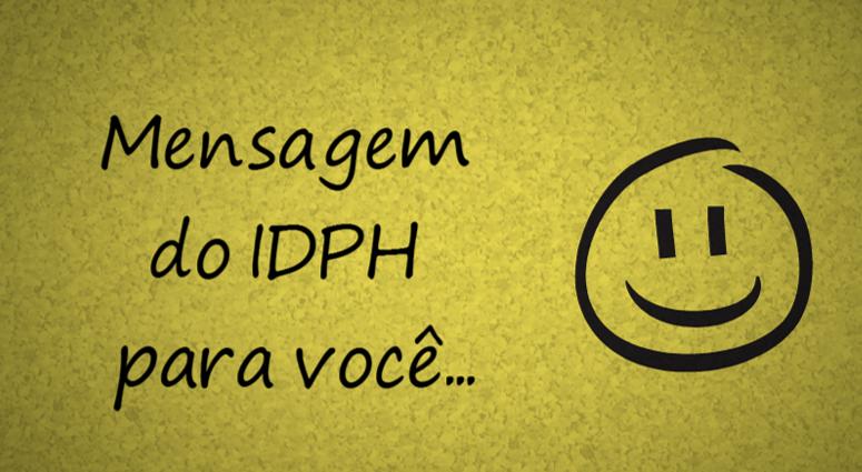 Mensagem do IDPH para você