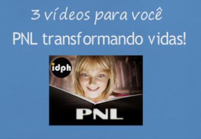 PNL transformando vidas! 3 vídeos para você!